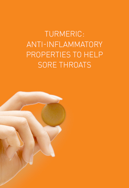 TURMERIC: ANTI-INFLAMMATORY PROPERTIES TO HELP SORE THROATS